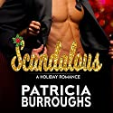 Scandalous Audiobook by Patricia Burroughs Narrated by Katina Kalin
