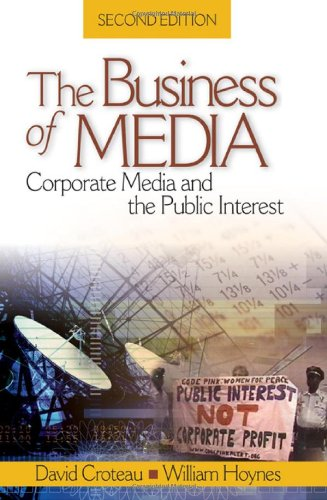 The Business of Media: Corporate Media and the Public...