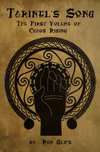 Book: Tarinel's Song (First Volume of Chaos Rising) by Ron Glick