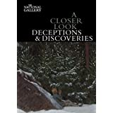 A Closer Look: Deceptions and Discoveries (National Gallery London)by Marjorie E. Wieseman