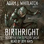 Birthright: Book I of the Temujin Saga | Adam J. Whitlatch