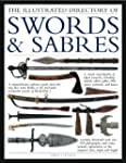 The Illustrated Directory of Swords &...