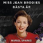 Miss Jean Brodies bästa år   Muriel Sparks