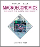 Macroeconomics: Canada in the Global Environment Plus NEW MyEconLab with Pearson eText -- Access Card Package (8th Edition)