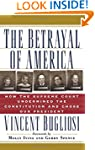 The Betrayal Of America: How the Supr...