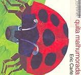 LA Mariquita Malhumorada (Grouchy Ladybug) (Spanish Edition) (0060205490) by Carle, Eric