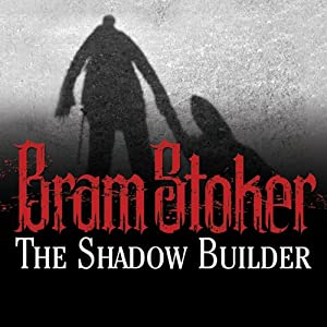 The Shadow Builder | [Bram Stoker]