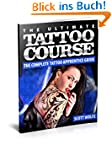 The Ultimate Tattoo Course: The Compl...