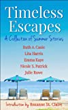 img - for Timeless Escapes: A Collection of Summer Stories (Timeless Tales Book 2) book / textbook / text book