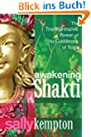 Awakening Shakti: The Transformative...