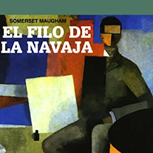 El Filo de la Navaja [The Razor's Edge] Audiobook