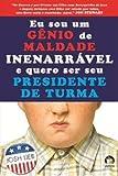 Eu Sou Um Genio de Maldade Inenarravel e Quero Ser (Em Portugues do Brasil)