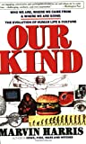 Our Kind: Who We Are, Where We Came From, Where We Are Going (0060919906) by Marvin Harris