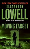Moving Target (0061031070) by Elizabeth Lowell