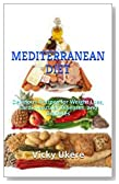 MEDITERRANEAN DIET: The Complete Guide to Healthy Lifestyle: Delicious Recipes for Weight Loss, Cardiovascular Diseases, and Diabetes