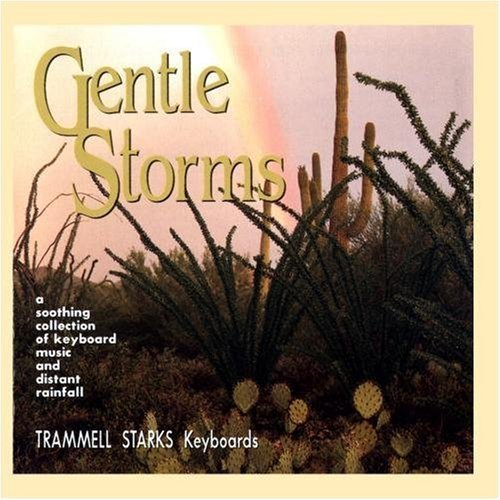 Gentle Storms by Trammell Starks (2009-01-23)