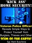 """Kick Ass"" Home Security! Veteran Pol..."