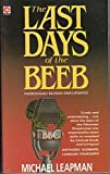 The Last Days of the Beeb (Coronet Books) (0340411074) by Leapman, Michael