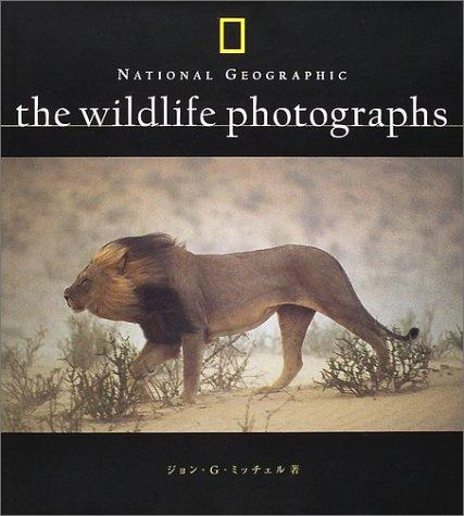 THE WILDLIFE PHOTOGRAPHS (ナショナルジオグラフィック)