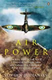 Airpower: From Kitty Hawk to Gulf War II: A History of the People, Ideas and Machines That Transformed War in the Century of Flight (014100830X) by Budiansky, Stephen