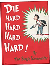 (FREE on 1/17) Dr. Seuss Does Die Hard by The Single Screenwriter - http://eBooksHabit.com