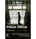img - for [ THE PRISON OFFICER ] By Liebling, Alison ( Author) 2010 [ Paperback ] book / textbook / text book