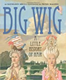 Big Wig: A Little History of Hair (0439676401) by Krull, Kathleen