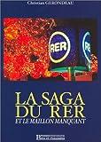 echange, troc Christian Gerondeau - La Saga du RER et le Maillon manquant