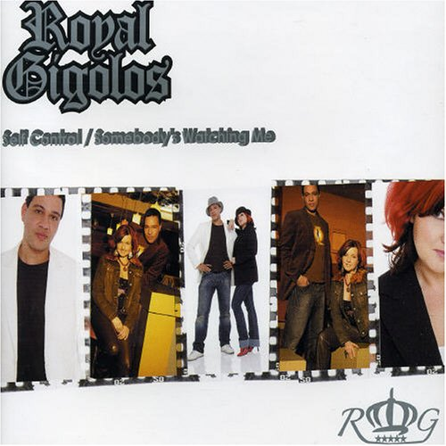 Royal Gigolos - Self Control/Somebody