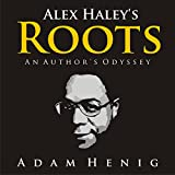 img - for Alex Haley's Roots: An Author's Odyssey book / textbook / text book