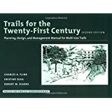 Trails for the Twenty-First Century: Planning, Design, and Management Manual for Multi-Use Trails