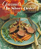 Gourmet's In Short Order: Recipes in 45 Minutes or Less and Easy Menus (0679427457) by Gourmet Magazine Editors