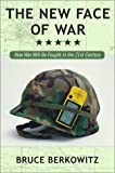 The New Face of War: How War Will Be Fought in the 21st Century