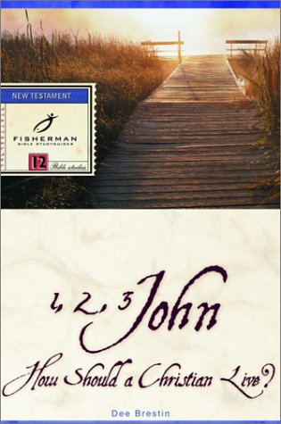 1, 2, 3 John: How Should a Christian Live? (Bible Study Guides), DEE BRESTIN