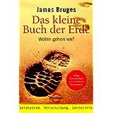 """Das kleine Buch der Erde: Wohin gehen wir?von """"James Bruges"""""""