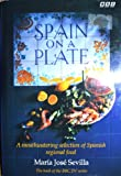 Spain on a Plate: Spanish Regional Cookery