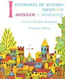 img - for Antologia De Autores Espanoles: Antiguos 1 (Antiguos Y Modernos) book / textbook / text book
