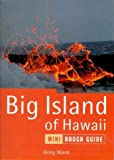 The Rough Guide to the Big Island of Hawaii (Rough Guide Miniguides)