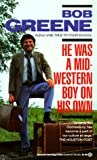 He Was a Midwestern Boy on His Own (0345376641) by Greene, Bob