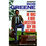 He Was a Midwestern Boy on His Own ~ Bob Greene