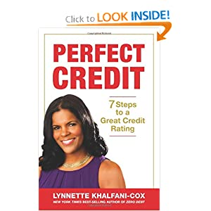 Perfect Credit: 7 Steps to a Great Credit Rating Lynnette Khalfani-Cox