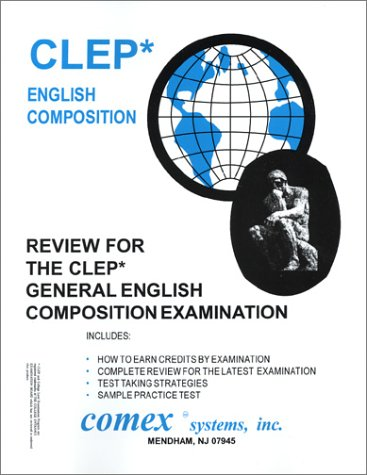 Review for the CLEP General English Composition Examination (Review for Clep General English Composition Examination)