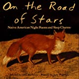 On the Road of Stars: Native American Night Poems and Sleep Charms (0027097358) by Bierhorst, John