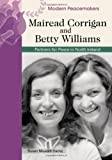 Mairead Corrigan and Betty Williams: Partners in Peace in Northern Ireland (Modern Peacemakers)