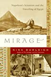 Nina Burleigh Mirage: Napoleon's Scientists and the Unveiling of Egypt