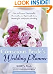 Conscious Bride's Wedding Planner: Ho...
