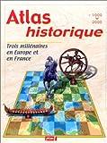 echange, troc Collectif - Atlas historique : Trois millénaires en Europe et en France