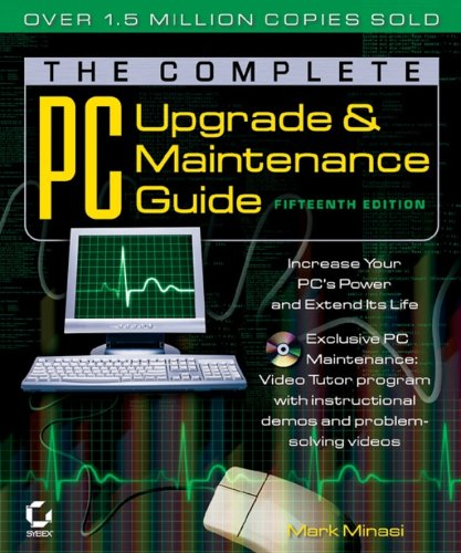 The Complete Pc Upgrade And Maintenance Guide, 15Th Edition