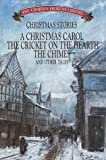 Christmas Stories: A Christmas Carol, the Chimes, the Cricket on the Hearth, the Haunted Man, a Christmas Tree, What Christmas Is As We Grow Older, the Poor Relation's