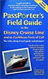 Passporters Field Guide to the Disney Cruise Line: The Take-Along Travel Guide and Planner (Passporter Travel Guides)